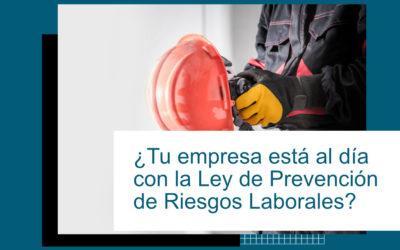 ¿Tu empresa está al día en la Ley de Prevención de Riesgos Laborales?