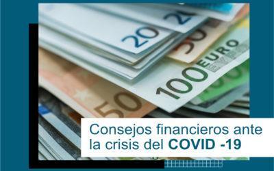 Consejos Financieros ante la crisis del COVID-19