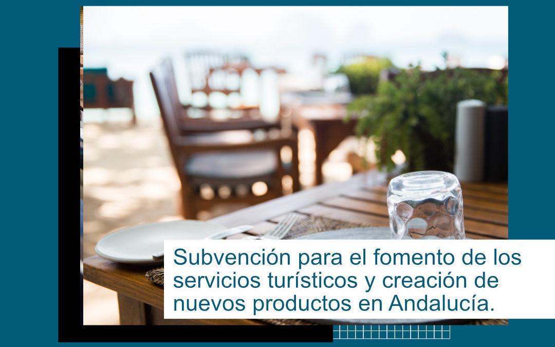 SUBVENCIONES PARA EL FOMENTO DEL TURISMO Y CREACIÓN DE NUEVOS PRODUCTOS EN ANDALUCÍA.