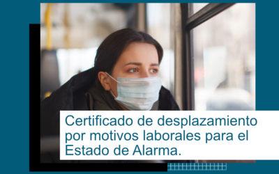 Certificado de desplazamiento por motivos laborales.