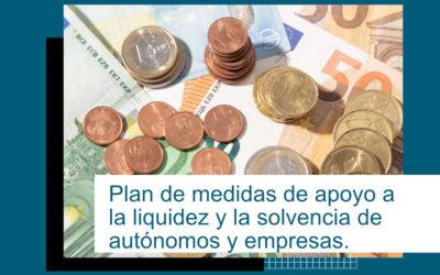 Plan de medidas de apoyo a la liquidez y la solvencia de autónomos y empresas.