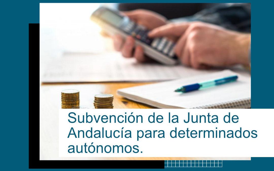 Subvención Junta de Andalucía para determinados autónomos.
