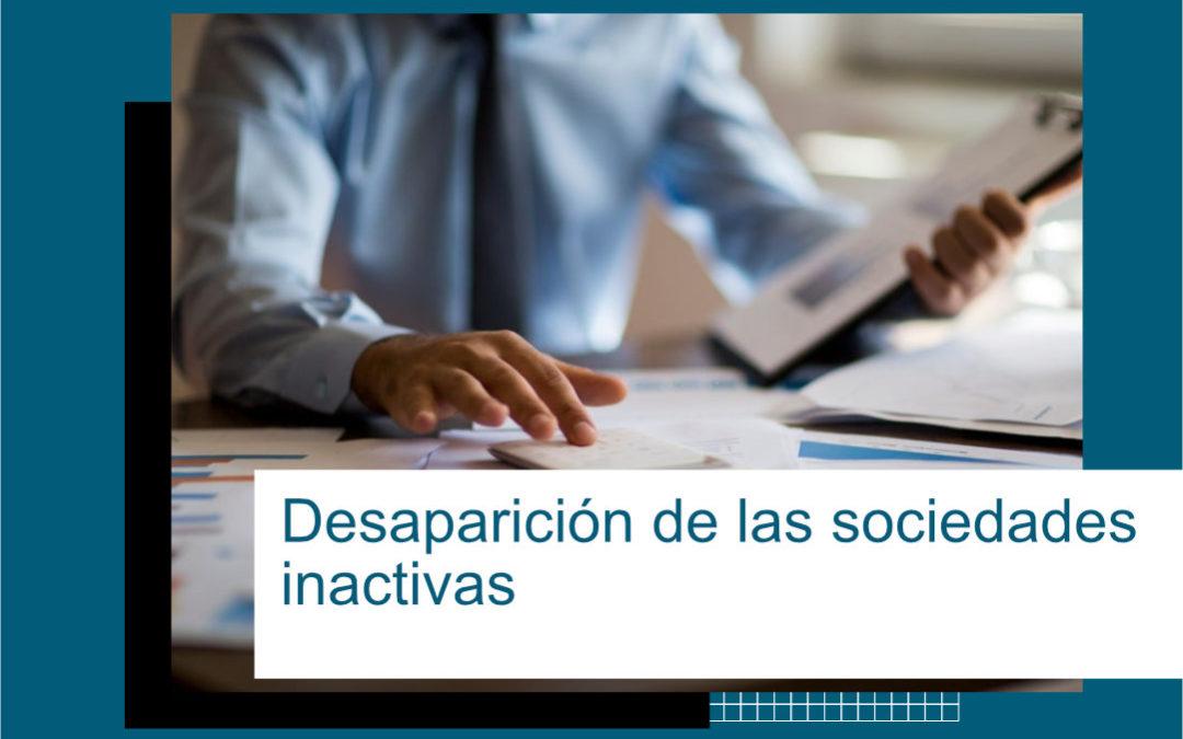 DESAPARICIÓN DE LAS SOCIEDADES INACTIVAS