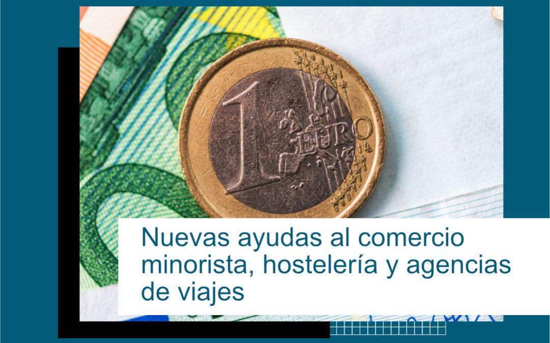 NUEVAS AYUDAS PARA EL COMERCIO MINORISTA, HOSTELERÍA Y AGENCIAS DE VIAJES