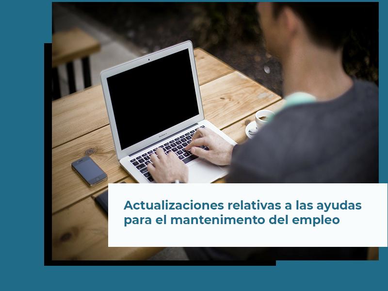 Actualizaciones relativas a las ayudas a empresas para el mantenimiento del empleo