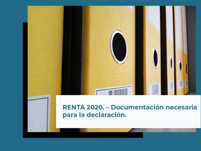 RENTA 2020. – Documentación necesaria para la declaración.