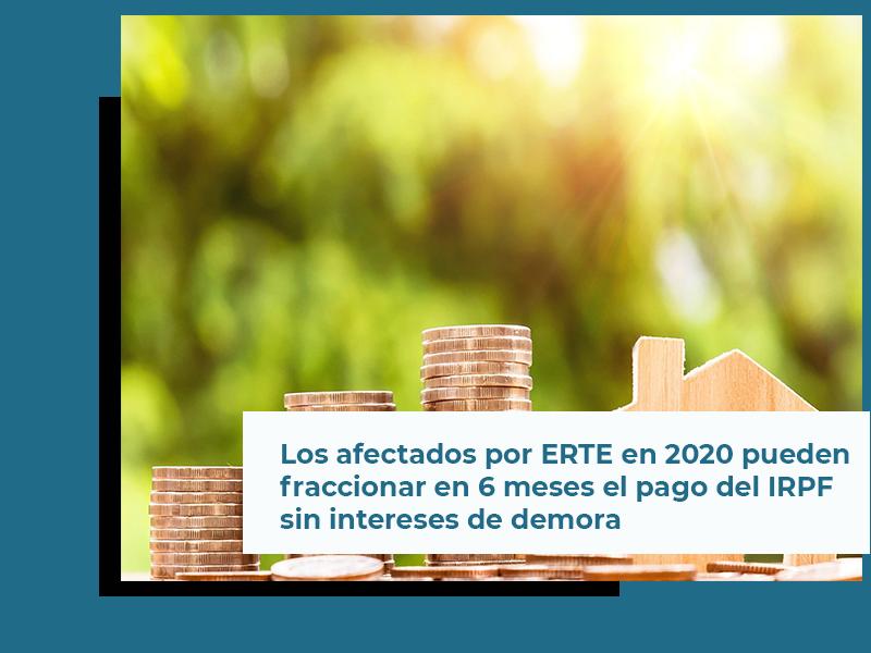 Los afectados por ERTE en 2020 pueden fraccionar en 6 meses el pago del IRPF sin intereses de demora