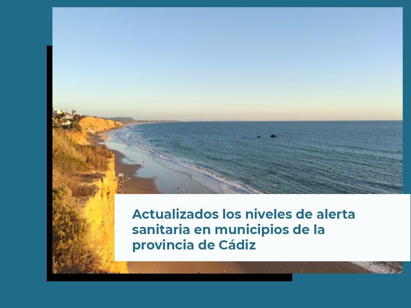Actualizados los niveles de alerta sanitaria en los municipios de la provincia de Cádiz