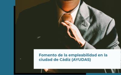 PROGRAMA PARA FOMENTO DE LA EMPLEABILIDAD EN LA CIUDAD DE CÁDIZ