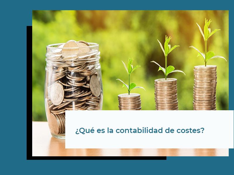¿Qué es la contabilidad de costes?